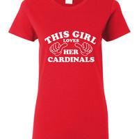 This Girl Loves Her CARDINALS Printed Graphic CARDINALS  March Madness Styles Gear Up for The Tournament CardinalsPrinted Unisex T Shirt