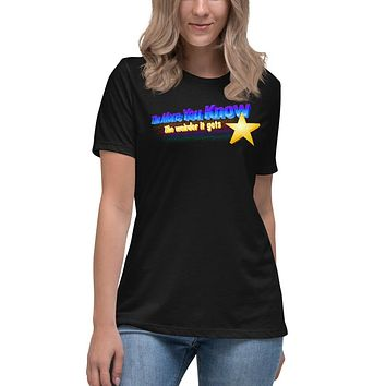 The More You Know The Weirder It Gets Women's Relaxed T-Shirt