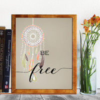 Be Free Quote Printable - Dream Catcher Art -  Inspiration Wall Art - Inspirational quote - Calligraphy art - Boho saying - Boho art
