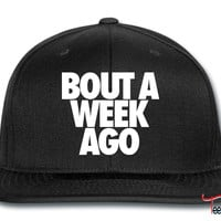 Bout A Week Ago Snapback