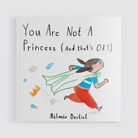 You Are Not A Princess (And That's Ok!)