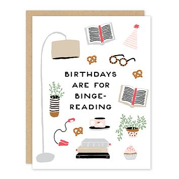 Birthdays Are For Binge-Reading Greeting Card