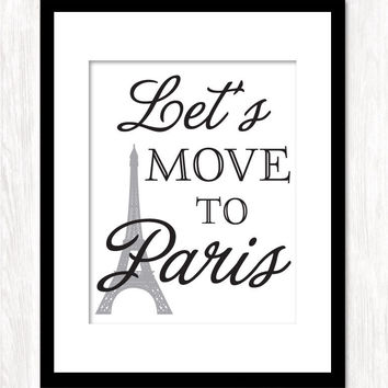 LET'S MOVE TO PARIS Art Print