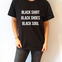 Black Shirt Black Shoes Black Soul - Unisex T-shirt for Women - shpfy
