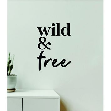 Wild and Free V2 Decal Sticker Quote Wall Vinyl Art Wall Bedroom Room Home Decor Inspirational Teen Baby Nursery Girls Playroom School Adventure Travel