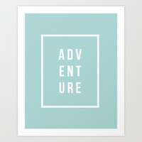 ADVENTURE in Robin Egg Blue Art Print by Inspire Your Art
