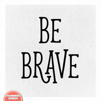 Be brave, black and white print, inspirational quote, minimal art, square wall art quotes, simple art, motivational poster, home decor signs