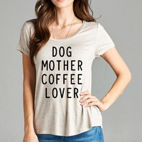 Dog Mother Coffee Lover Womens Graphic Tee