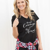 """""""Have Courage and Be Kind"""" Tee - Womens"""