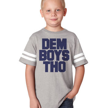 DEM BOYS THO Youth Football Tee Jersey   Dem Boyz Dallas Cowboy Youth Shirts   Youth Sizes xSmall thru xL   Also available for Kids/Baby