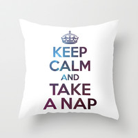 Keep Calm And Take A Nap Throw Pillow by LookHUMAN
