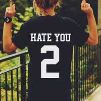 """Hate You 2""Letters Printed  T-Shirt"
