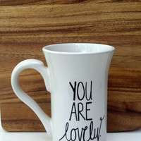 You Are Lovely White Coffee Cup Mug- Bridesmaid Thank You Gift