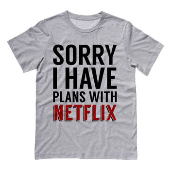 Sorry I Have Plans with Netflix Shirt