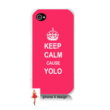 Keep Calm Cause YOLO  iphone 4 case, Iphone case, Iphone 4s case, Iphone 4 cover, i phone case, i phone 4s case