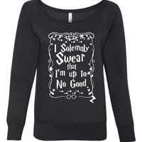 Harry Potter Fans I Solemnly Swear I'm Up to No Good Ladies Wideneck Sweatshirt Great Potter Fans