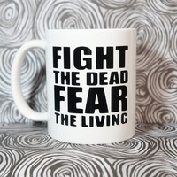 FIGHT THE DEAD FEAR THE LIVING COFFEE MUG. THE WALKING DEAD MUG.  WALKER BAIT