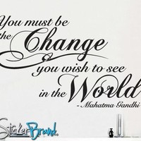 You Must be the Change Gandhi Vinyl Wall Lettering Decal #P101
