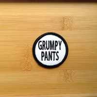 """Grumpy Pants Patch - Iron or Sew On - 2"""" - Embroidered Circle Appliqué - Black White - Sarcastic Funny Joke Gift Hat Bag Accessory Made USA"""