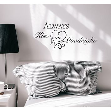Wall Decal Always Kiss Me Goodnight Love Family Vinyl Decor Black 22.5 in x 9.5 in gz455