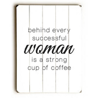 Strong Cup Of Coffee by Artist Amanda Catherine Wood Sign