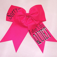 Sorry... I don't do QUIET! Hair Bow