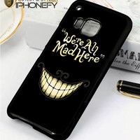 Alice In Wonderland We're All Mad Here HTC One M8 Case|iPhonefy