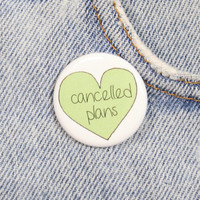 Cancelled Plans 1.25 Inch Pin Back Button Badge