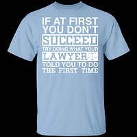 Lawyer Told You T-Shirt