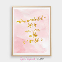 Baby Girl Room Decor Gold Foil Printable How Wonderful Life Is Home Decor Wall Print Girls Room Nursery Idea Digital Download Photo