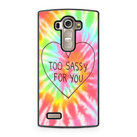 Too Sassy For You LG G4 case