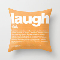 define Laugh Throw Pillow by Colli13 | Society6