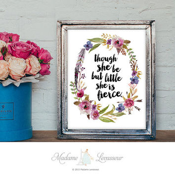 Shakespeare quote Though she be but little she is fierce printable art watercolor art quote typographic art print wall art home decor prints