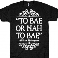 To Bae or Nah to Bae (Shakespeare Parody)-Athletic Black T-Shirt