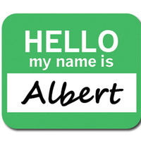 Albert Hello My Name Is Mouse Pad