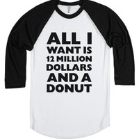 12 Million Dollars And A Donut-Unisex White/Black T-Shirt