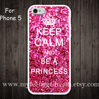 iPhone 5 Case -- Keep Calm and be a princess iPhone 5 Case,sparkle iPhone Case, graphic iphone 5 case,  white side iphone 5 case