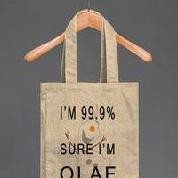 im 99.9% sure i'm olaf tote bag - Totes Adorbs Tees - Skreened T-shirts, Organic Shirts, Hoodies, Kids Tees, Baby One-Pieces and Tote Bags