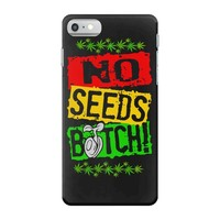 no seeds weed bitch cannabis iPhone 7 Case