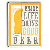 Drink Good Beer by Lotus Leaf Collection Wood Sign
