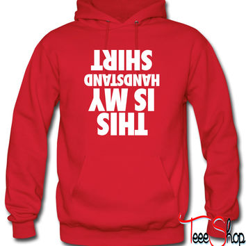 This Is My Handstand Shirt Hoodie