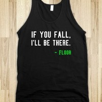 IF YOU FALL I'LL BE THERE TANK TOP TEE T SHIRT