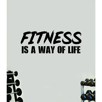 Fitness Is A Way of Life Gym Fitness Wall Decal Home Decor Bedroom Room Vinyl Sticker Teen Art Quote Beast Lift Train Inspirational Motivational Health Girls Exercise