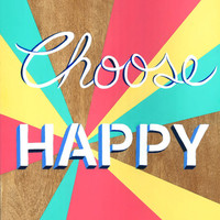 """New Years Quote, Painting on wood, Hand painted wooden sign, Original acrylic painting with inspirational quote, """"Choose Happy"""" 11 x 14"""