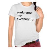 Women's embrace my awesome. | Have A Great Life!™