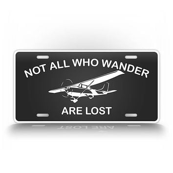 Not All Who Wander Are Lost Cessna 172 Private Pilot License Plate