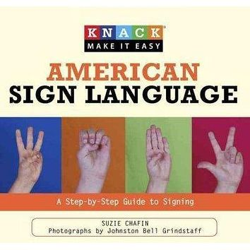 American Sign Language: A Step-by-Step Guide to Signing (Knack Make It Easy)
