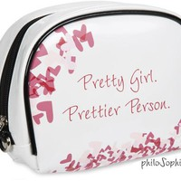 Pretty Girl. Prettier Person. Makeup Bag