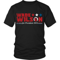Wade For President LIMITED EDITION