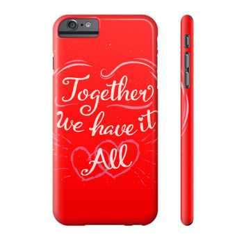 Togather We Have It Phone Case